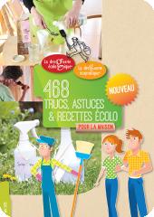 468 trucs, astuces et recettes écologiques